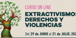 EXTRACTIVISMOS, DERECHOS Y VIOLENCIAS